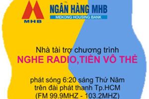 """Ngân hàng MHB tài trợ chính tiết mục """"Nghe Radio – Tiền vô thẻ"""""""