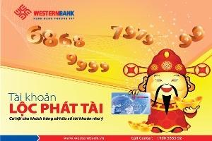 WESTERNBANK ra mắt sản phẩm tài khoản Lộc Phát Tài