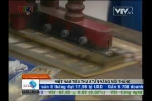 Việt Nam tiêu thụ 8 tấn vàng mỗi tháng