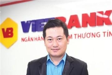 Phó TGĐ Vietbank Dương Nhất Nguyên: Không né tránh khó khăn