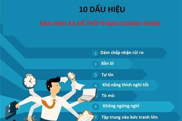 [Infographic] 10 dấu hiệu bạn sinh ra để trở thành doanh nhân
