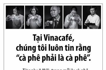 """Quảng cáo chỉ bán cà phê thật từ ngày 1/8, Vinacafe đang """"tự vả"""" vào mặt mình?"""
