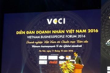 Chủ tịch VCCI: doanh nhân Việt đừng chỉ dựa vào