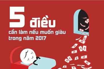 [Infographic] 5 điều cần làm nếu muốn giàu trong năm 2017