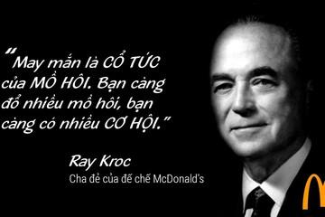 [Chuyện thất bại] Ray Kroc: Người dựng nên đế chế đồ ăn nhanh hùng mạnh nhất thế giới