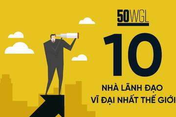 [Infographic] 10 nhà lãnh đạo vĩ đại nhất thế giới