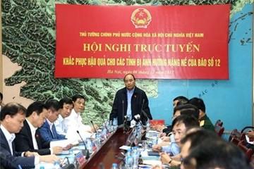 Thủ tướng Nguyễn Xuân Phúc chủ trì họp khẩn khắc phục hậu quả bão số 12