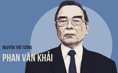 """[Infographic] Những điểm đáng chú ý trong nhiệm kỳ của vị nguyên Thủ tướng """"nói ít hơn làm"""" - Phan Văn Khải"""