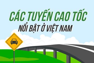 Infographic: Các tuyến cao tốc nổi bật ở Việt Nam