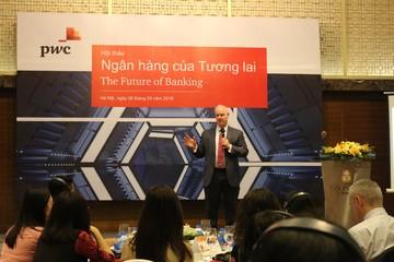 Ngân hàng của tương lai: 'Đi tắt đón đầu' nhu cầu của khách hàng