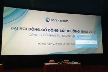 Ocean Group họp bất thành ĐHCĐ bất thường lần 1