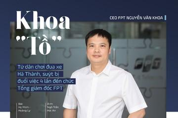 Khoa 'Tồ': Từ dân chơi đua xe Hà Thành, suýt bị đuổi việc 4 lần đến chức Tổng giám đốc FPT