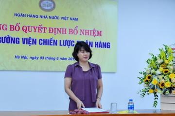 NHNN bổ nhiệm Viện trưởng Viện Chiến lược ngân hàng