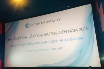 Họp ĐHCĐ Ocean Hospitality: Thay toàn bộ HĐQT