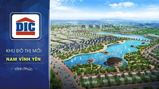 Khu đô thị mới Nam Vĩnh Yên (Tỉnh Vĩnh Phúc) là một trong những dự án mang lại nguồn thu lớn cho Tập đoàn DIC.