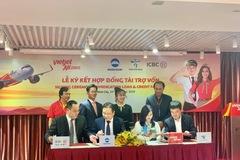 Vietjet ký Hợp đồng tài trợ vốn quốc tế trị giá 140 triệu USD