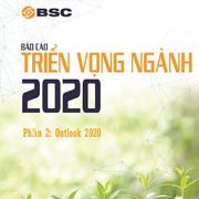 BSC: Báo cáo triển vọng ngành 2020