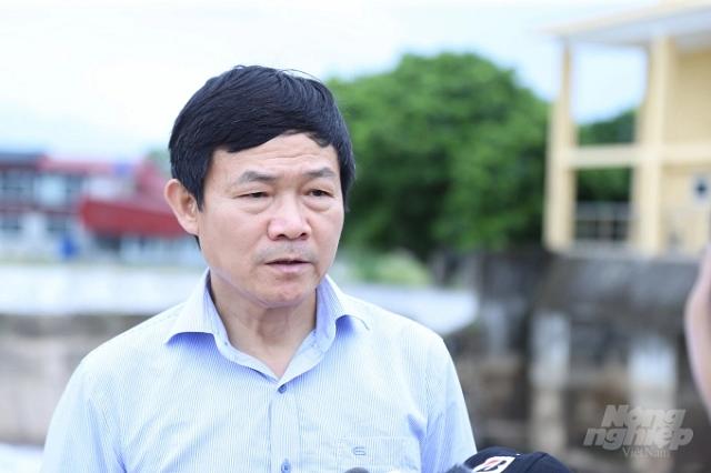 Ông Nguyễn Văn Tỉnh, Tổng cục trưởng Tổng cục Thủy lợi (Bộ NN-PTNT).