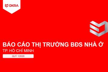 DKRA Việt Nam: Báo cáo thị trường nhà ở TP HCM quý I/2020
