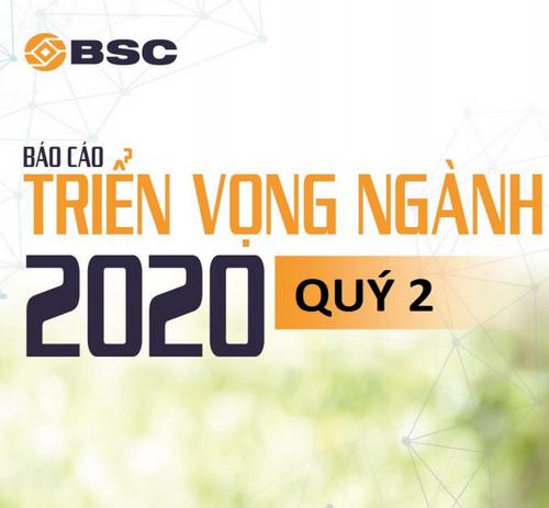 BSC: Triển vọng ngành quý II/2020