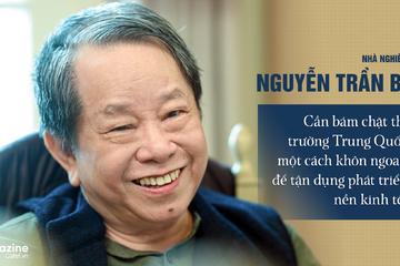 Nhà nghiên cứu Nguyễn Trần Bạt: Cần bám chặt thị trường Trung Quốc một cách khôn ngoan để tận dụng phát triển kinh tế