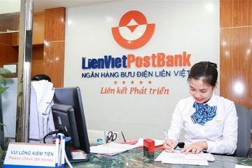 Lãi bán niên LienVietPostBank giảm 10%, sạch nợ VAMC