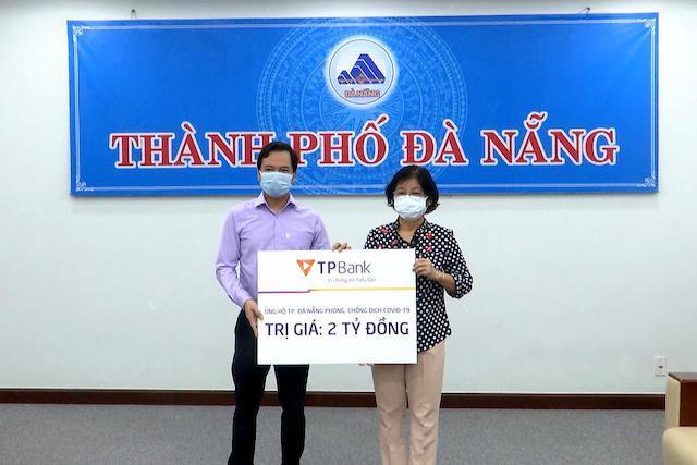 TPBank ủng hộ 2 tỷ đồng tiếp sức cho Đà Nẵng trong cuộc chiến đẩy lùi Covid -19.