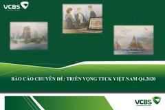 VCBS: Triển vọng thị trường chứng khoán Việt Nam quý IV