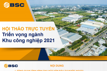 BSC: Triển vọng ngành khu công nghiệp 2021