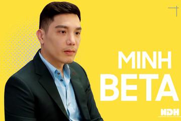 CEO Minh Beta: Nhà đầu tư cân nhắc lại việc rót vốn, tôi từng nghĩ sẽ mất hết vì Covid-19