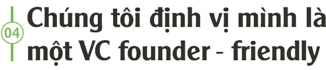 Co-founder Do Ventures: Lấp khoảng trống trong đầu tư mạo hiểm và tạo thêm nhiều giá trị trong đầu tư sớm - Ảnh 9.