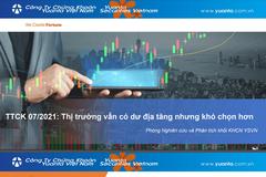 YSVN: TTCK tháng 7/2021 - Thị trường vẫn có dư địa tăng nhưng khó chọn hơn