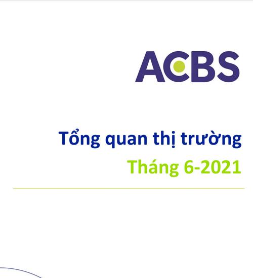 ACBS: Tổng quan thị trường tháng 6/2021