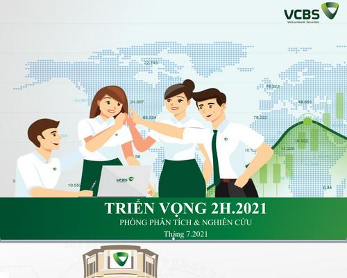 VCBS: Báo cáo triển vọng thị trường 6 tháng cuối năm 2021