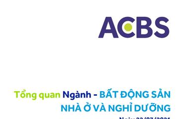 ACBS: Tổng quan ngành BĐS nhà ở và nghỉ dưỡng