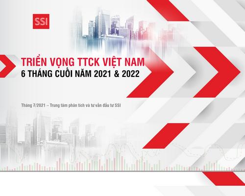 SSI Research: Triển vọng TTCK Việt Nam 6 tháng cuối năm 2021 và năm 2022