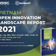 Sắp có báo cáo toàn diện đầu tiên về 'Đổi mới sáng tạo mở' tại Việt Nam