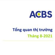 ACBS: Tổng quan thị trường tháng 8/2021